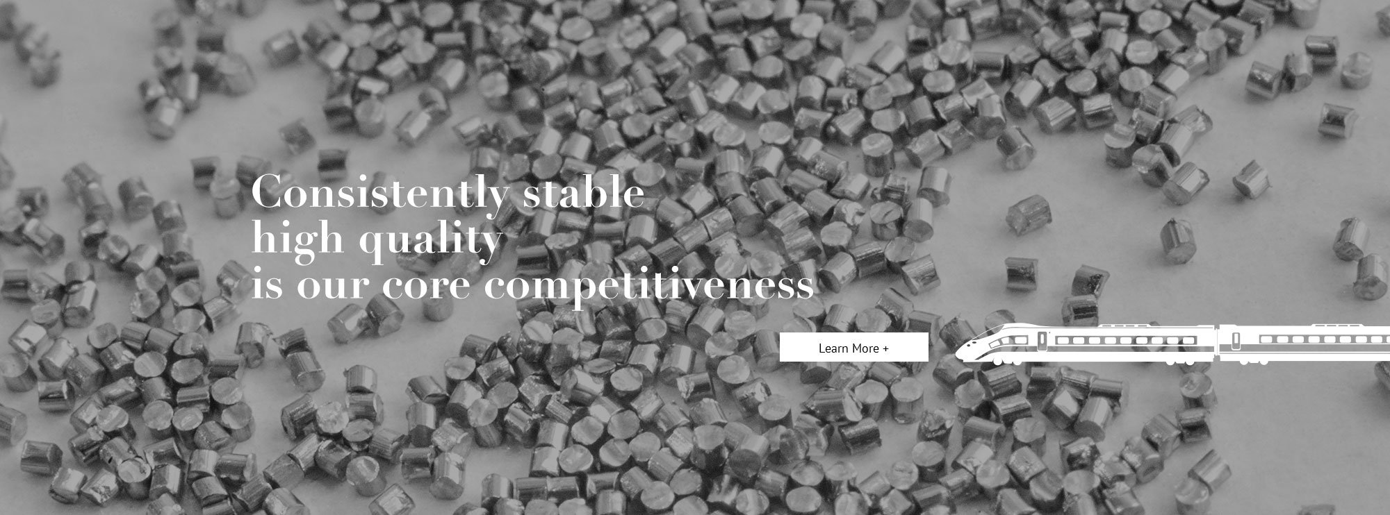 Consistently stable high quality is our core competitiveness