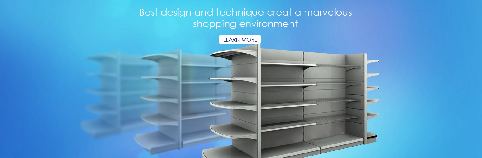 BEst design and technique creat a marvelous shopping environment